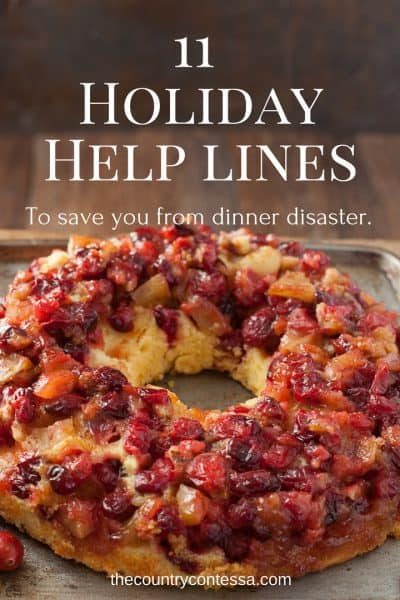 Undercooked turkey, broken pie crusts and dinner disasters strike at the holidays. Be ready with these 11 helpful hotlines.