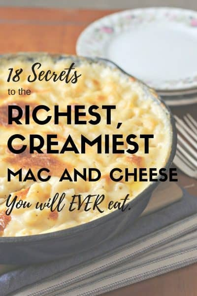 18 Secrets to the Richest, Creamiest Mac and Cheese
