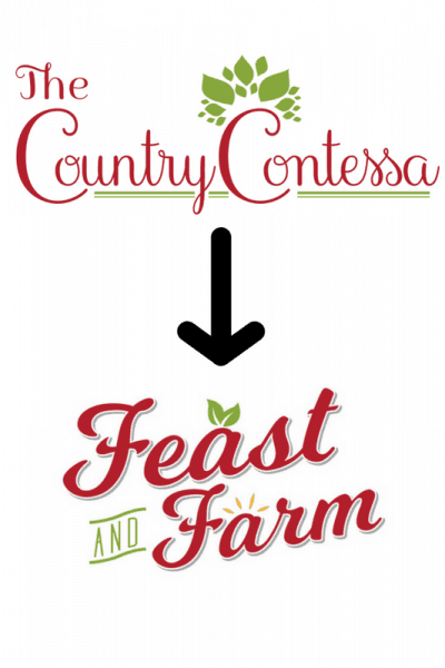 The Country Contessa is Now Feast and Farm