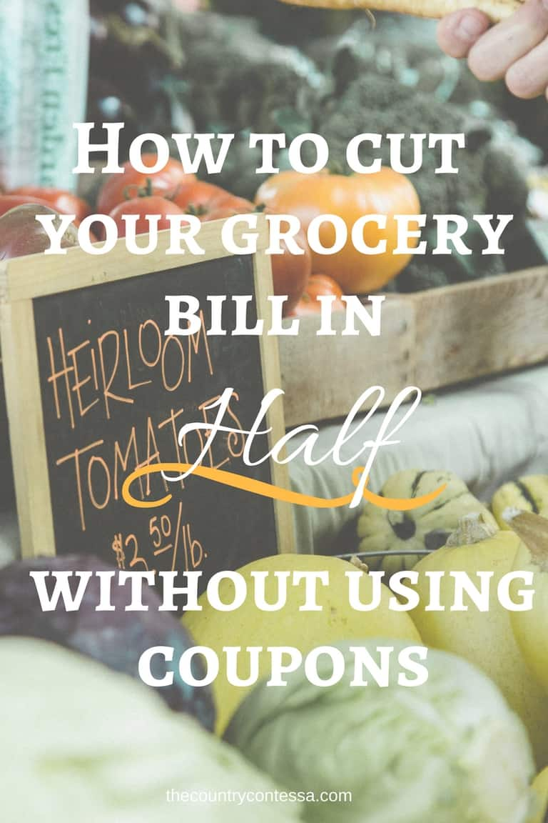 how to cut your grocery bill in half without using coupons