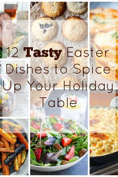 12 Tasty Easter Dinner Ideas to Spice Up Your Table